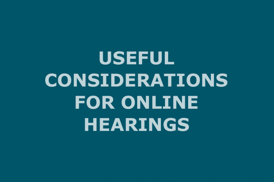Useful Considerations for Online Hearings